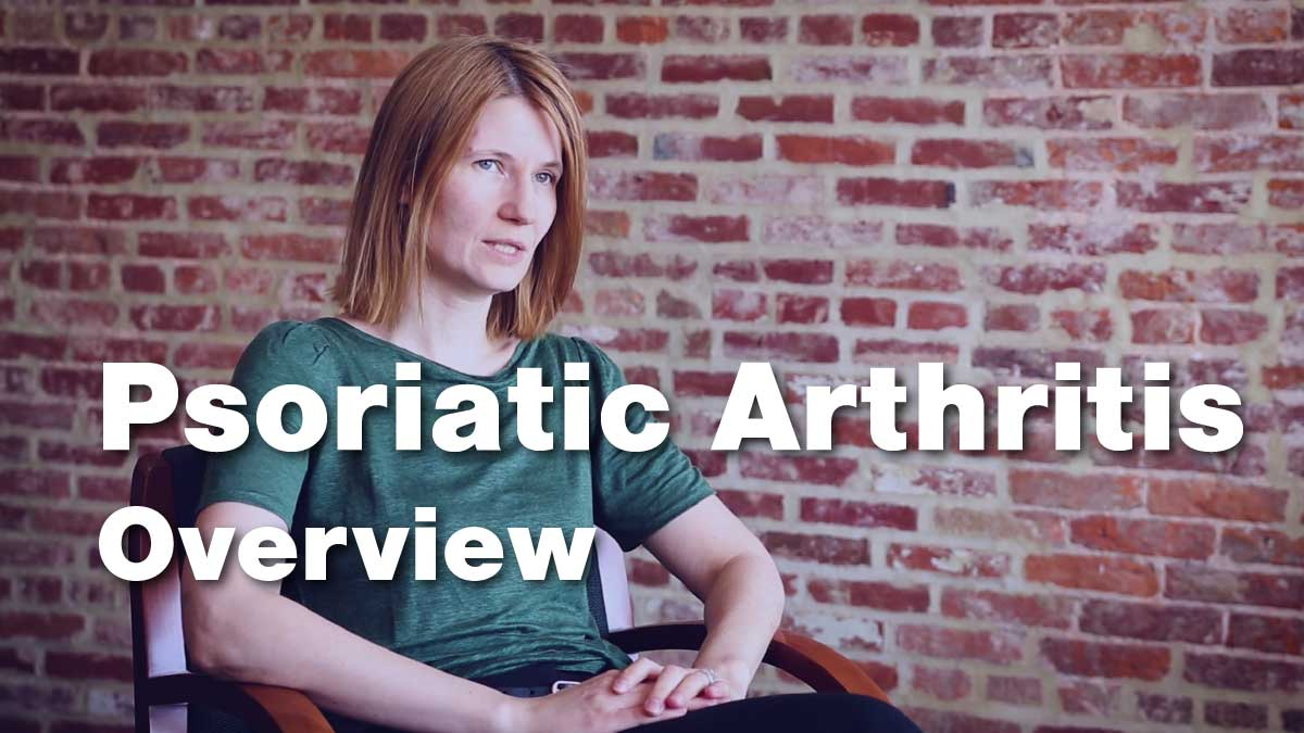 Psoriatic Arthritis – Disease Overview