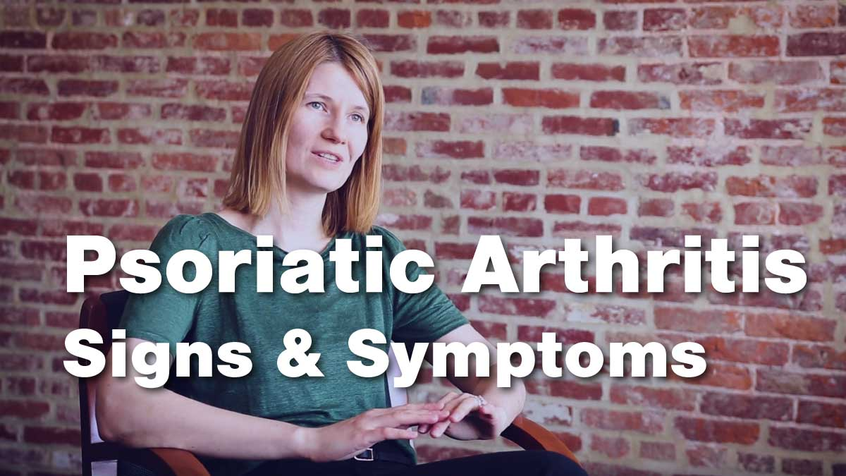 Psoriatic Arthritis - Signs and Symptoms