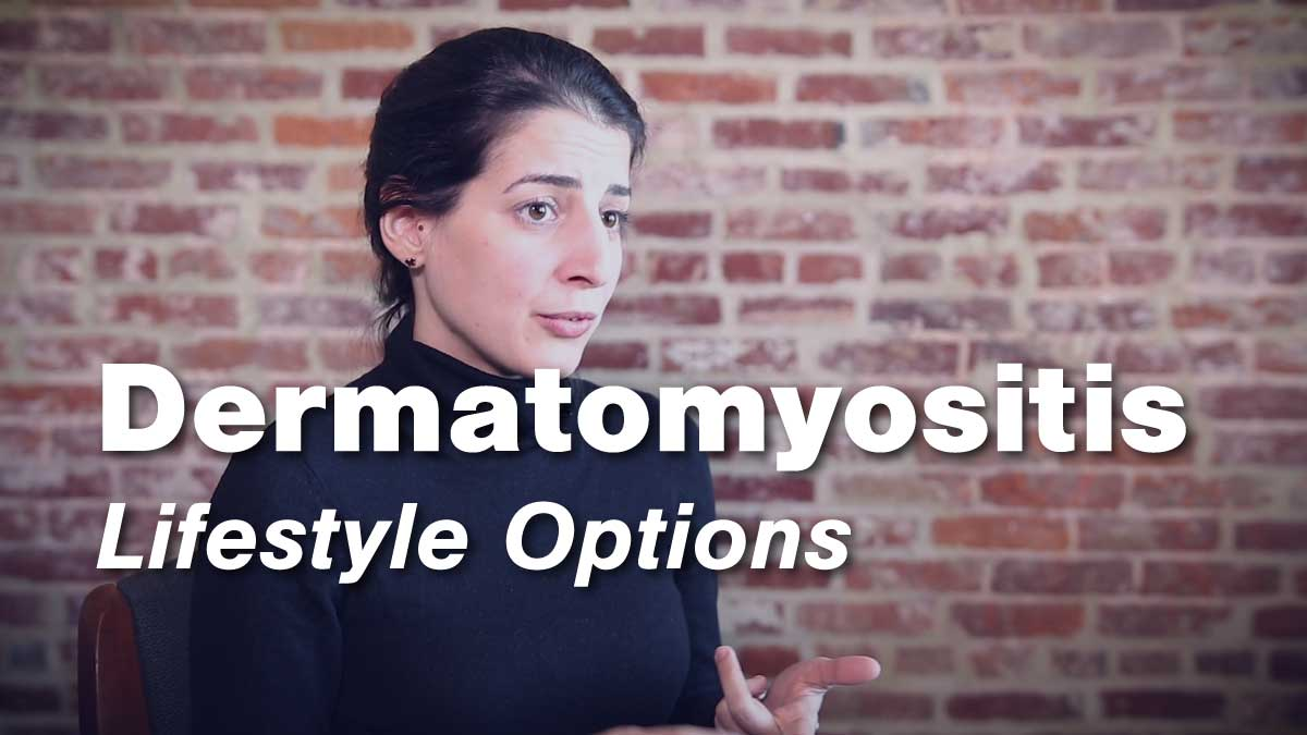Dermatomyositis Lifestyle Options