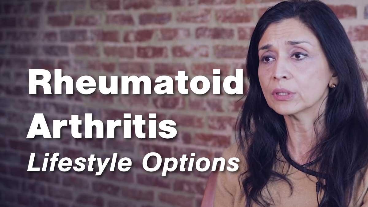 Rheumatoid Arthritis Lifestyle Options