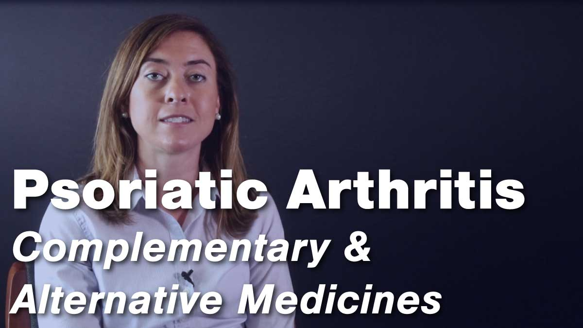 Can Complementary and Alternative Medicines be Beneficial in Treating Psoriatic Arthritis?