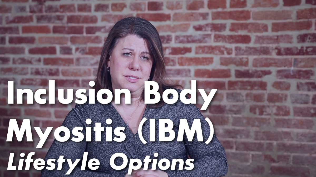 Inclusion Body Myositis (IBM) Lifestyle Options