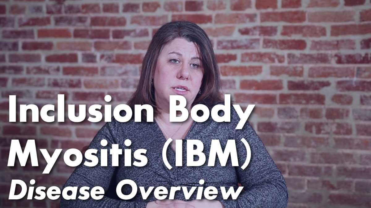 Inclusion Body Myositis (IBM) Overview