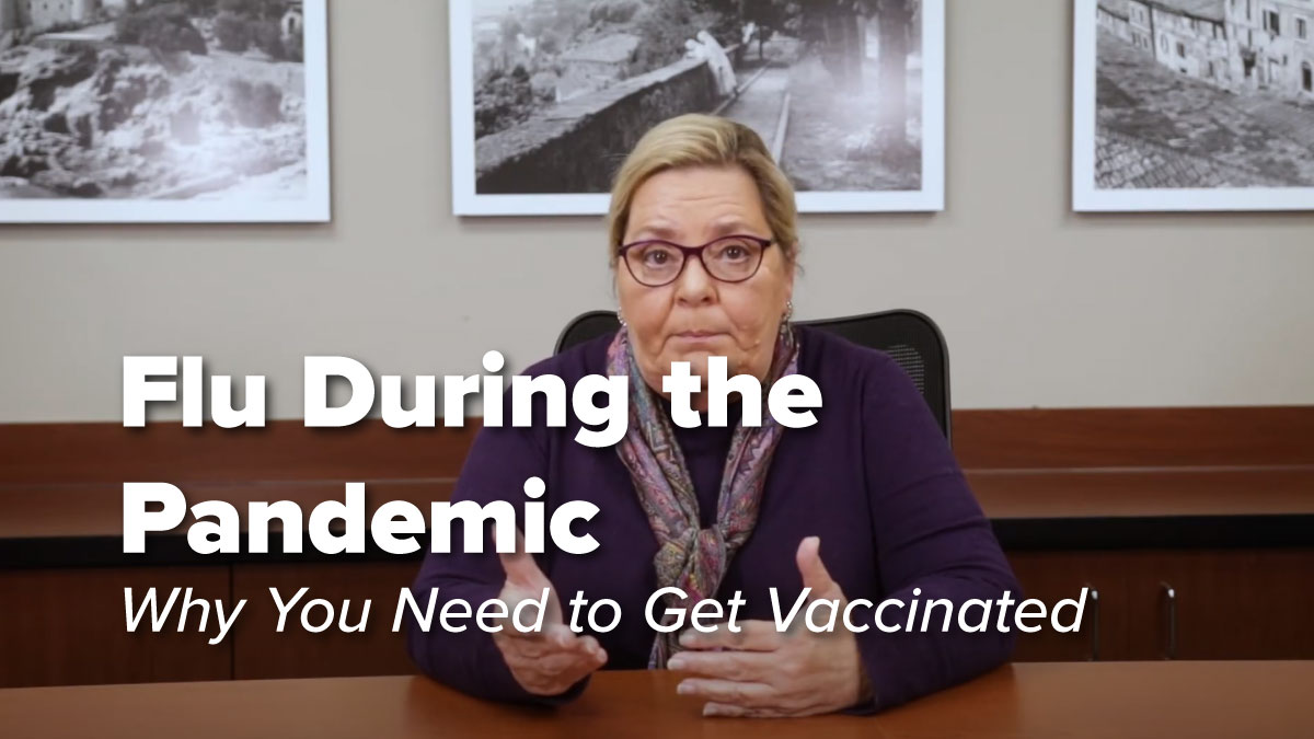 Flu During the Pandemic: Why You Need to Get Vaccinated