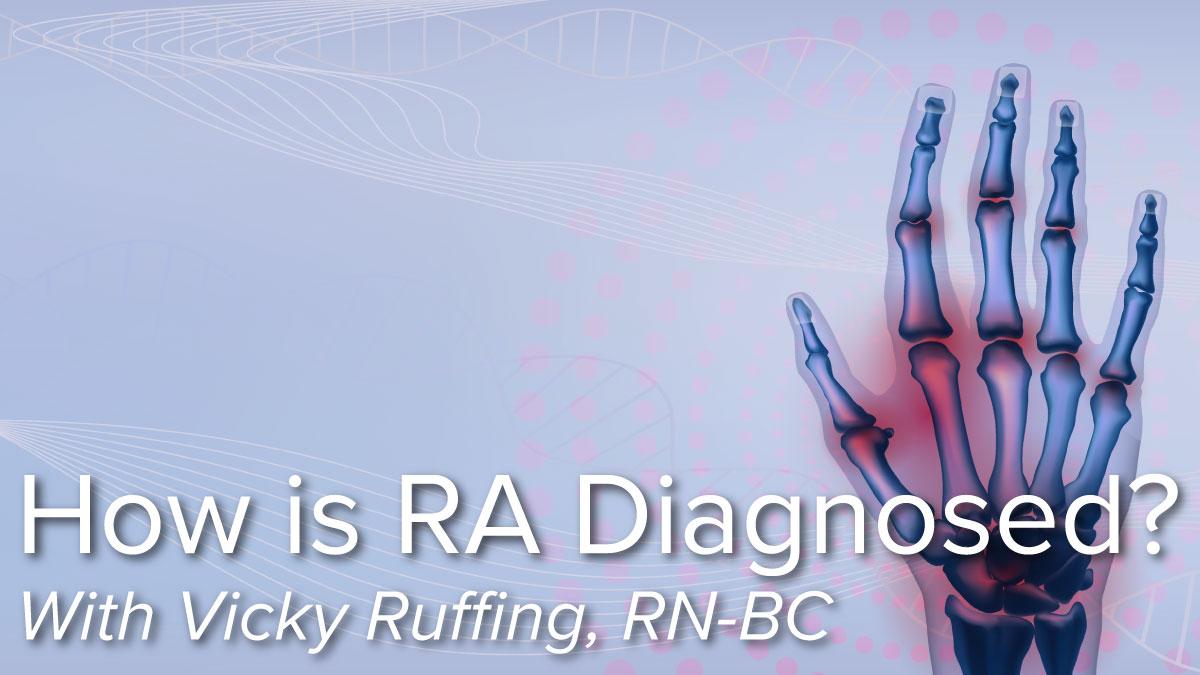 How is Rheumatoid Arthritis Diagnosed?